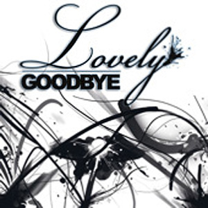 Lovely Goodbye